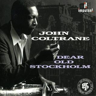 <i>Dear Old Stockholm</i> (album) 1993 studio album by John Coltrane