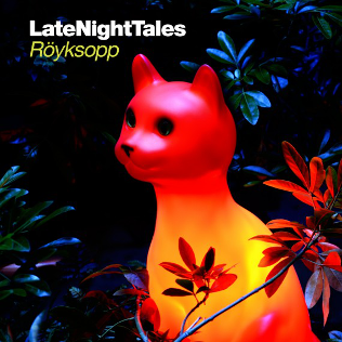 Late_Night_Tales_-_R%C3%B6yksopp_-_album