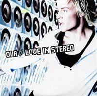 Love in Stereo (song) 2007 single by Ola Svensson