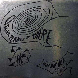 <i>Other Planes of There</i> 1966 studio album by Sun Ra and his Solar Arkestra
