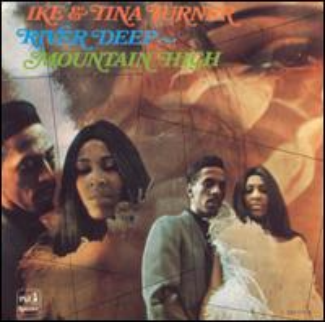 <i>River Deep – Mountain High</i> (album) 1966 studio album by Ike & Tina Turner