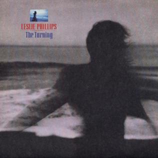 <i>The Turning</i> (album) 1987 studio album by Leslie Phillips