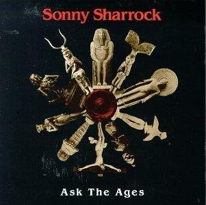 <i>Ask the Ages</i> 1991 studio album by Sonny Sharrock