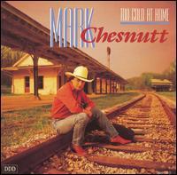 <i>Too Cold at Home</i> 1990 studio album by Mark Chesnutt