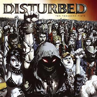 <i>Ten Thousand Fists</i> studio album by Disturbed