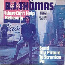 I Just Cant Help Believing 1970 single by B.J. Thomas