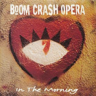 In the Morning (Boom Crash Opera song) 1993 single by Boom Crash Opera