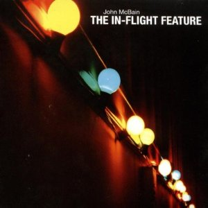 <i>The In-Flight Feature</i> 2006 studio album by John McBain