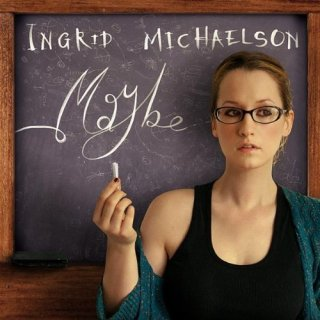 Maybe (Ingrid Michaelson song) single by Ingrid Michaelson