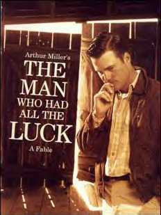 <i>The Man Who Had All the Luck</i> play written by Arthur Miller