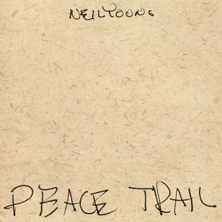 Resultado de imagem para Neil Young - Peace Trail