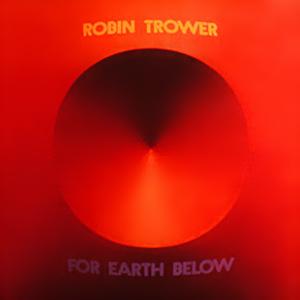 [Image: Robin_Trower_-_For_Earth_Below.jpg]
