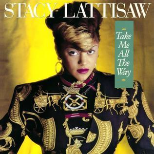 <i>Take Me All the Way</i> 1986 studio album by Stacy Lattisaw