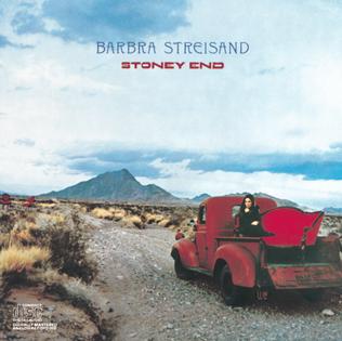 <i>Stoney End</i> (Barbra Streisand album) 1971 studio album by Barbra Streisand