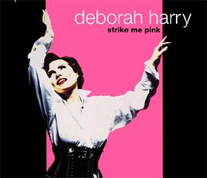 Strike Me Pink 1993 single by Debbie Harry