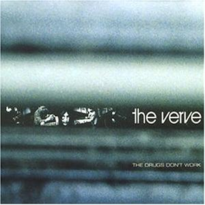 The Drugs Dont Work 1997 single by the Verve