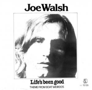 Lifes Been Good 1978 single by Joe Walsh