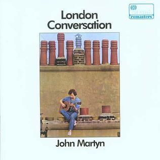 <i>London Conversation</i> 1967 studio album by John Martyn
