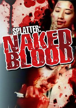 Picture of a movie: Splatter: Naked Blood