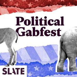 <i>Slate Political Gabfest</i> English podcast