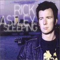 Sleeping (Rick Astley song) 2001 single by Rick Astley
