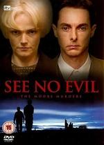 <i>See No Evil: The Moors Murders</i>