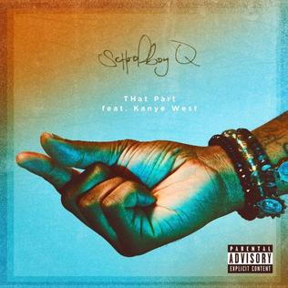That Part 2016 single by Schoolboy Q featuring Kanye West
