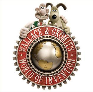 <i>Wallace and Gromits World of Invention</i>