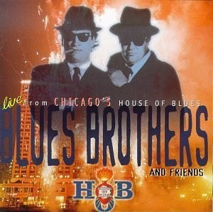 <i>Blues Brothers and Friends: Live from Chicagos House of Blues</i> 1997 live album by The Blues Brothers & Friends