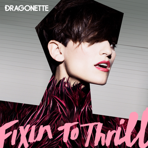 <i>Fixin to Thrill</i> 2009 studio album by Dragonette