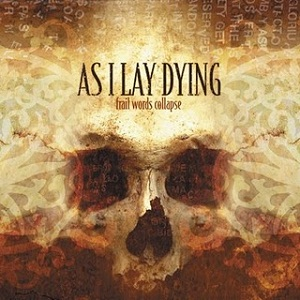 As I Lay Dying - Frail Words Collapse 2003