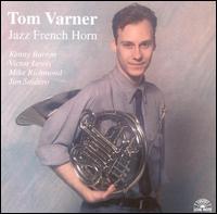 <i>Jazz French Horn</i> 1985 studio album by Tom Varner
