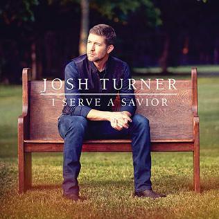 Josh Turner Josh_Turner_I_Serve_a_Savior