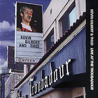 <i>Live at the Troubadour</i> (Kevin Gilbert & Thud) 1999 live album by Kevin Gilbert