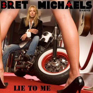 Lie to Me (Bret Michaels song) 2010 single by Bret Michaels