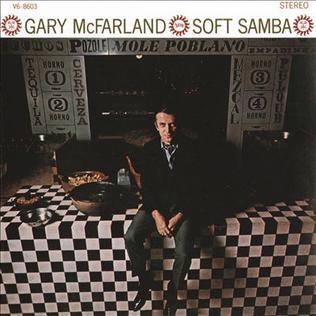 <i>Soft Samba</i> 1965 studio album by Gary McFarland
