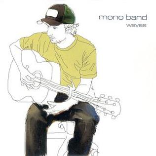 Waves (Mono Band song) 2005 song by Mono Band