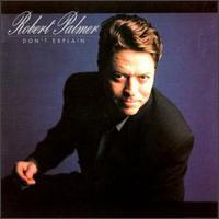 <i>Dont Explain</i> (Robert Palmer album) 1990 studio album by Robert Palmer