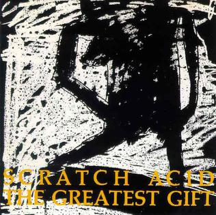<i>The Greatest Gift</i> (Scratch Acid album) 1991 compilation album by Scratch Acid