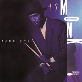<i>Take One</i> (T. S. Monk album) 1992 studio album by T. S. Monk