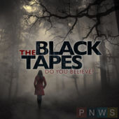 "A nighttime forest scene is depicted with someone in a thigh-length black coat walking, hands in pocket, with their back to the viewer. The words ""THE BLACK TAPES"" are written in large block letters in the center of the image and in smaller font beneath them, ""DO YOU BELIEVE"" is printed. In the bottom righthand corner are the letters ""PNWS""."