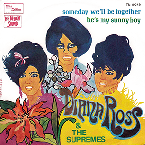 Someday Well Be Together 1969 single by Diana Ross and the Supremes
