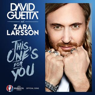 This Ones for You (David Guetta song) 2016 single by David Guetta featuring Zara Larsson