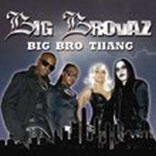 Big Bro Thang