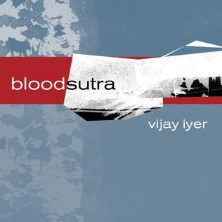 <i>Blood Sutra</i> 2003 studio album by Vijay Iyer
