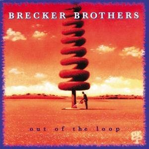 <i>Out of the Loop</i> (Brecker Brothers album) 1994 studio album by Brecker Brothers