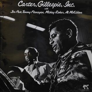 <i>Carter, Gillespie Inc.</i> 1976 studio album by Benny Carter and Dizzy Gillespie