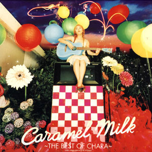<i>Caramel Milk: The Best of Chara</i> 2000 greatest hits album by Chara