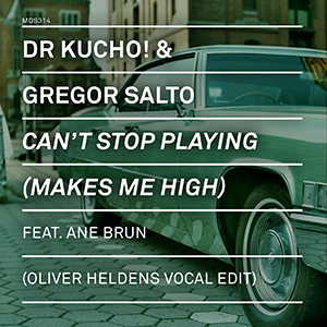Cant Stop Playing (Makes Me High) 2015 single by Dr Kucho! and Gregor Salto