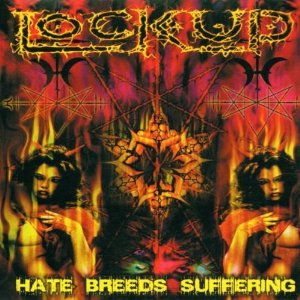 <i>Hate Breeds Suffering</i> 2002 studio album by Lock Up